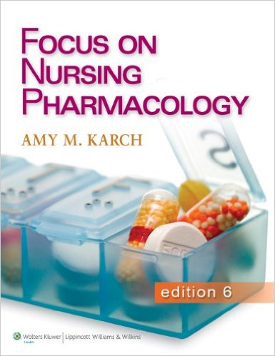 Focus on Nursing Pharmacology 6th Ed