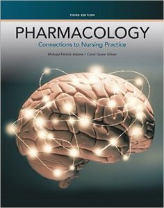 Pharmacology: Connections to Nursing Practice 3rd Ed