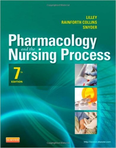 Pharmacology and the Nursing Process, 7e (Lilley, Pharmacology and the Nursing Process)
