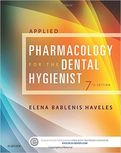 Applied Pharmacology for the Dental Hygienist 7th Ed