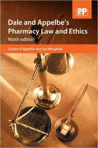 Dale and Appelbe's Pharmacy Law and Ethics, 9th Edition 9th Ed
