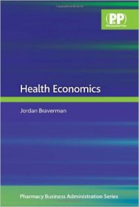 Health Economics (Pharmacy Business Administration Series) 1st Ed