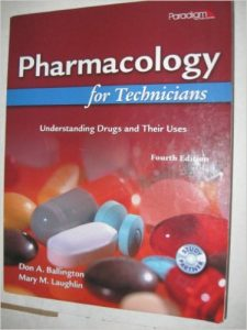 Pharmacology for Technicians: Understanding Drugs and Their Uses 4th Ed