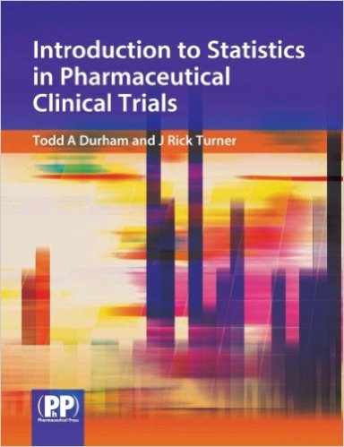 Introduction to Statistics in Pharmaceutical Clinical Trials 1st Ed