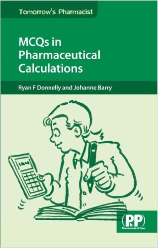 MCQs in Pharmaceutical Calculations 1st Ed