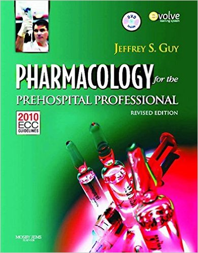Pharmacology For The Prehospital Professional: Revised Ed