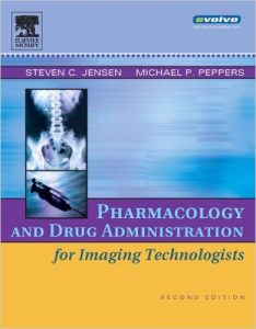 Pharmacology and Drug Administration for Imaging Technologists 2nd Ed
