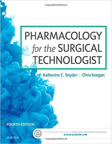 Pharmacology for the Surgical Technologist, 4th Ed