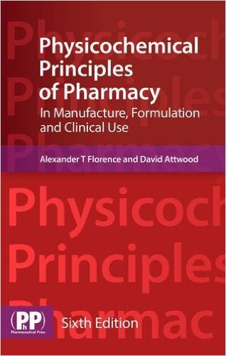 Physicochemical Principles of Pharmacy: In Manufacture, Formulation and Clinical Use 6th Ed