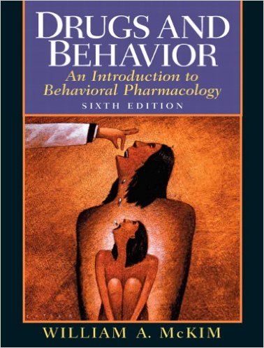 Drugs and Behavior: An Introduction to Behavioral Pharmacology 6th Ed