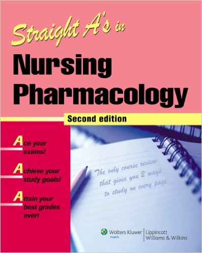Straight A's in Nursing Pharmacology 2nd Ed